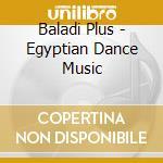 BALADI PLUS - EGYPTIAN DANCE MUSIC cd musicale di Hossam Ramzy