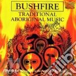 TRADITIONAL ABORIGENAL MUSIC cd musicale di BUSHFIRE