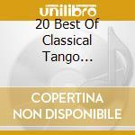 20 BEST OF CLASSICAL TANGO ARGENTINO cd musicale di Hugo Diaz