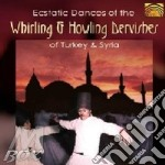 Deben Bhattacharya - Ecstatic Dances Of The Whirling Dervishe cd musicale di Deben Bhattacharya
