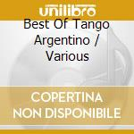BEST OF TANGO ARGENTINO cd musicale di ARTISTI VARI