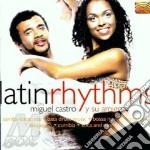 Castro Miguel - Latin Rhythms cd musicale di Miguel Castro