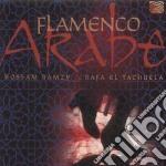 Ramzy Hossam/el Tachuela - Flamenco Arabe cd musicale di RAMZY H.& RAFA EL TACHUELA