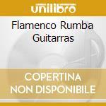 FLAMENCO RUMBA GUITARRAS cd musicale di EL TACHUELA RAFA