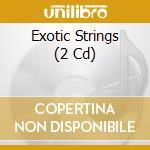 EXOTIC STRINGS cd musicale di Artisti Vari