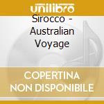 Sirocco - Australian Voyage cd musicale di SIROCCO