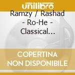 Ramzy / Rashad - Ro-He - Classical Egyptian Dance cd musicale di RAMZY / RASHAD