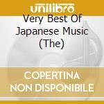 THE VERY BEST OF JAPANESE MUSIC cd musicale di Artisti Vari