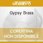 GYPSY BRASS cd musicale di FANFARA DIN COZMESTI