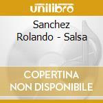 Sanchez Rolando - Salsa cd musicale di Rolando Sanchez