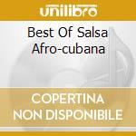BEST OF SALSA AFRO-CUBANA cd musicale di CHACON OSVALDO