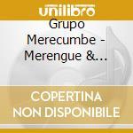 MERENGUE & CUMBIA cd musicale di Merecumbe' Grupo