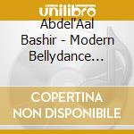 Abdel'Aal Bashir - Modern Bellydance From Lebanon cd musicale di Bashir Abdel'aal