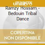 Ramzy Hossam - Bedouin Tribal Dance cd musicale di Hossam Ramzy