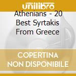 Athenians - 20 Best Syrtakis From Greece cd musicale di ATHENIANS