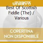 Various - Best Of Scottish Fiddle cd musicale di Artisti Vari