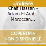 Hassan Chalf - Artam El-Arab - Moroccan Bellydance cd musicale di Chalf Hassan