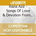 BETWEEN HEAVEN & EARTH - SONGS OF LOVE A cd musicale di Razia Aziz