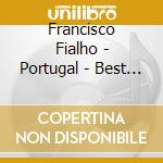 Francisco Fialho - Portugal - Best Of Fado cd musicale di Francisco Fialho