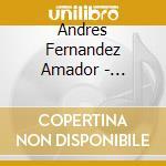 Andres Fernandez Amador - Absolute Flamenco cd musicale di Amador andres fernan