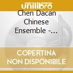 Dacan Chen - Classical Chinese Folk Music cd musicale di Chen Dacan