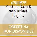 RAGA CHARU-KESHI FOR SITAR & VEENA cd musicale di RAZA / DATTA