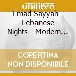 Sayyah Emad - Lebanese Nights - Modern Bellydance cd musicale di Emad Sayyah