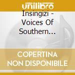 Insingizi - Voices Of Southern Africa Vol. 2 cd musicale di INSINGIZI