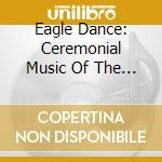 Eagle Dance cd musicale di Artisti Vari