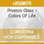 Preston Glass - Colors Of Life cd musicale di Preston Glass