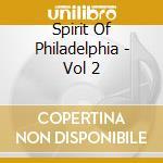 THE SPIRIT OF PHILADELPHIA 2 cd musicale di ARTISTI VARI
