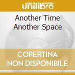 ANOTHER TIME ANOTHER SPACE cd musicale di CITRUS SUN
