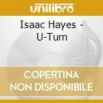 Hayes Isaac - U-Turn cd musicale di Isaac Hayes