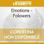 Emotions - Folowers cd musicale di Emotions