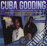 Cuba Gooding - The 1St Cuba Gooding Album/Love Dancer cd musicale di Gooding Cuba