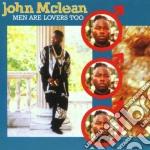 John Mclean - Men Are Lover's Too cd musicale di Mclean John