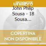 Various - 18 Sousa Favourites cd musicale
