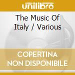 Various - The Music Of Italy cd musicale