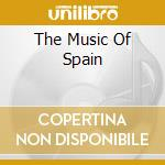 Various - The Music Of Spain cd musicale