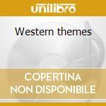 Western themes cd musicale di Artisti Vari