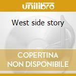 West side story cd musicale di Artisti Vari