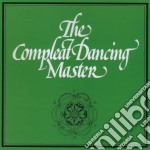 J.Kirpatrick/A.Hutchings - Complete Dancing Master cd musicale