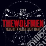 Wolfmen - Modernity Killed Every Night cd musicale di WOLFMEN
