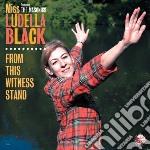 Miss Ludella Black / Masonics - From This Witness Stand cd musicale di Ludella Black