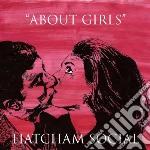 Hatcham Social - About Girls cd musicale di Social Hatcham