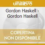 Gordon Haskell - Gordon Haskell cd musicale