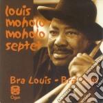 BRA LOUIS - BRA TEBS cd musicale di MOHOLO LOUIS