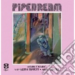 Charig, M/tippett, K - Pipedream cd musicale di Mark charig (feat. k