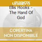 THE HAND OF GOD cd musicale di HOOKS ELLIS
