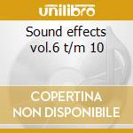 Sound effects vol.6 t/m 10 cd musicale di Artisti Vari